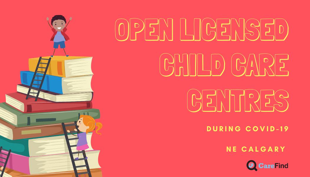 open licensed child care centres NE Calgary- CareFind